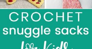 Crochet Snuggle Sacks for Kids and Adults
