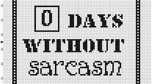 Zero Days without sarcasm - Cross Stitch Pattern - Instant Download